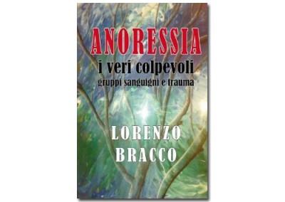 Anoressia. I veri colpevoli: gruppi sanguigni e trauma di Lorenzo Bracco