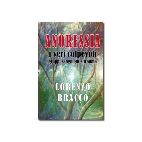 IL LIBRO : Anoressia. I veri colpevoli: gruppi sanguigni e trauma.  Come acquistarlo.  Tutto sul libro: Premi, Conferenze, Recensioni, Interviste