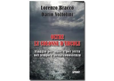 Oltre le Colonne d'Ercole di Lorenzo Bracco e Dario Voltolini